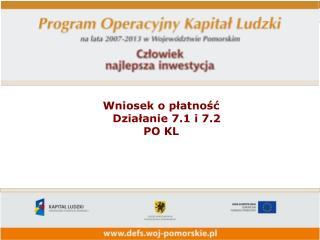 Wniosek o płatność     Działanie 7.1 i 7.2  PO KL