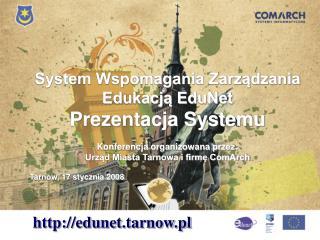 System Wspomagania Zarządzania Edukacją EduNet Prezentacja Systemu