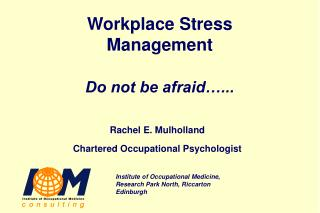 Workplace Stress Management Do not be afraid…...
