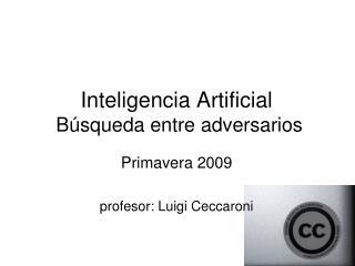 Inteligencia Artificial  Búsqueda entre adversarios