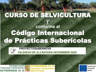 CURSO DE SELVICULTURA conforme al Código Internacional  de Prácticas Suberícolas