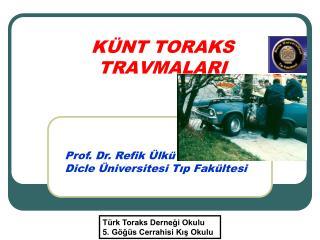 K�NT TORAKS TRAVMALARI
