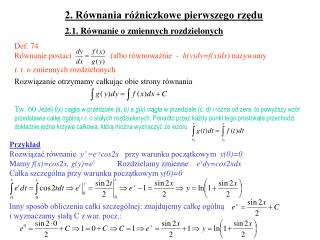 2. Równania różniczkowe pierwszego rzędu 2.1. Równanie o zmiennych rozdzielonych