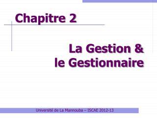 La Gestion &  le Gestionnaire