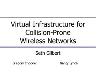 Virtual Infrastructure for Collision-Prone           Wireless Networks