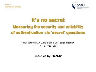 It's no secret Measuring the security and reliability of authentication via 'secret' questions