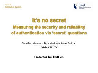 It's no secret Measuring the security and reliability of authentication via 'secret' questions
