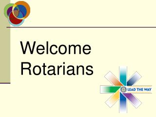 Welcome Rotarians