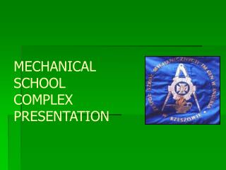MECHANICAL SCHOOL COMPLEX PRESENTATION