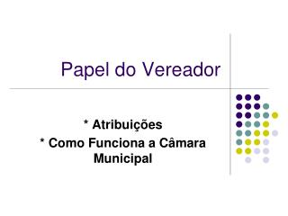 Papel do Vereador