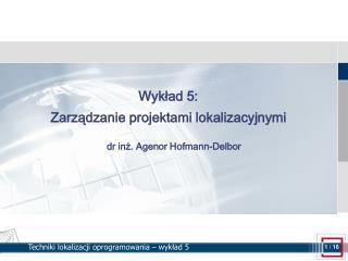 Wykład 5: Zarządzanie projektami lokalizacyjnymi