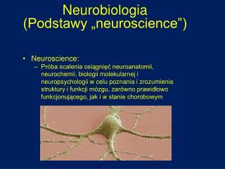 """Neurobiologia (Podstawy """"neuroscience"""")"""