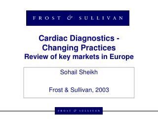 Cardiac Diagnostics -  Changing Practices Review of key markets in Europe