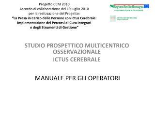 STUDIO PROSPETTICO MULTICENTRICO OSSERVAZIONALE ICTUS CEREBRALE