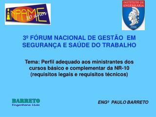 3º FÓRUM NACIONAL DE GESTÃO  EM SEGURANÇA E SAÚDE DO TRABALHO