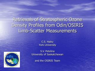 Retrievals of Stratospheric Ozone Density Profiles from Odin/OSIRIS Limb-Scatter Measurements