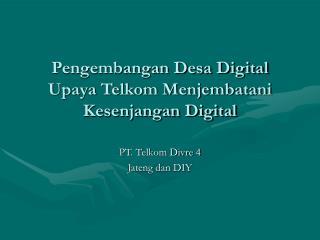 Pengembangan Desa Digital Upaya Telkom Menjembatani Kesenjangan Digital