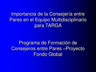 Importancia de la Consejer a entre Pares en el Equipo Multidisciplinario para TARGA   Programa de Formaci n de Consejero