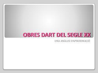 OB RES DART DEL SEGLE XX