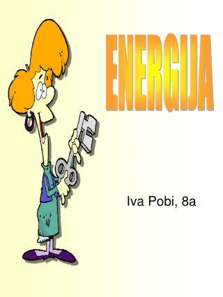 Iva Pobi, 8a