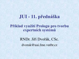 JUI - 11. přednáška Příklad využití Prologu pro tvorbu expertních systémů