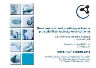 Rozšířené možnosti použití polysiloxanů  pro solidifikaci radioaktivních sorbentů