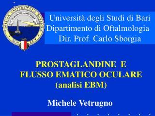 Università degli Studi di Bari Dipartimento di Oftalmologia   Dir. Prof. Carlo Sborgia