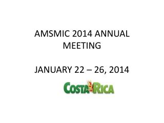 AMSMIC 2014 ANNUAL MEETING JANUARY 22 – 26, 2014