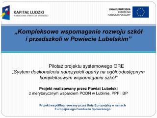 """""""Kompleksowe wspomaganie rozwoju szkół  i przedszkoli w Powiecie Lubelskim"""""""