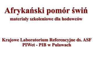 Krajowe Laboratorium Referencyjne ds. ASF PIWet - PIB w Pu?awach