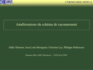 Am liorations du sch ma de rayonnement    Odile Thouron, Jean Louis Brenguier, Christine Lac, Philippe Dubuisson  R unio