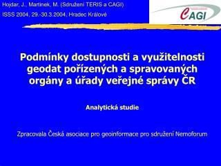 Hojdar, J., Martinek, M. (Sdružení TERIS a CAGI) ISSS 2004, 29.-30.3.2004, Hradec Králové