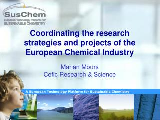 Coordinating the research strategies and projects of the European Chemical Industry