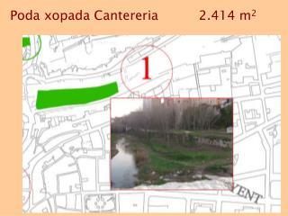 Poda xopada Cantereria          2.414 m 2