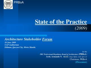 State of the Practice (2009) Architecture Stakeholder  Forum 10 June 2009 UAP Auditorium