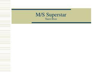M/S Superstar Taavi Ilves
