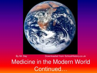Medicine in the Modern World Continued