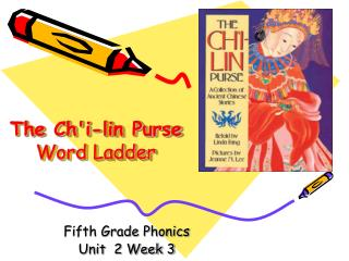 The Chi-lin Purse Word Ladder