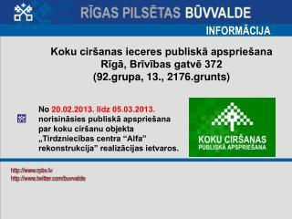 Koku ciršanas ieceres publiskā apspriešana  Rīgā, Brīvības gatvē 372  (92.grupa, 13., 2176.grunts)