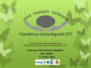 Kodukant Läänemaa koostööprojekt  Kohalik toit kohaliku kogukonna toidulauale 2012