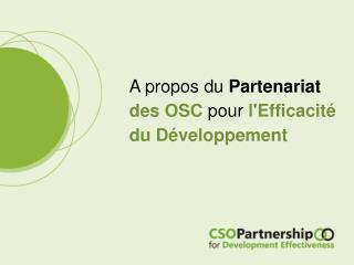 A propos du Partenariat  des  OSC  pour  l'Efficacité du Développement