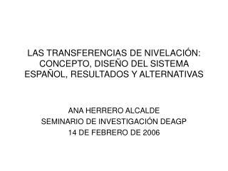 LAS TRANSFERENCIAS DE NIVELACIÓN: CONCEPTO, DISEÑO DEL SISTEMA ESPAÑOL, RESULTADOS Y ALTERNATIVAS