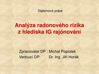 Analýza  radonového rizika         z hlediska IG rajónování