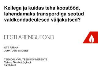 Kellega ja kuidas teha koostööd, lahendamaks transpordiga seotud valdkondadeülesed väljakutsed?