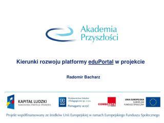 Kierunki rozwoju platformy  eduPortal  w projekcie