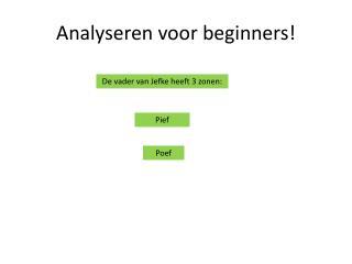 Analyseren voor beginners!