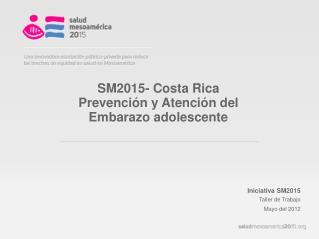 SM2015- Costa Rica Prevención y Atención del Embarazo adolescente