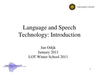 Language and Speech Technology: Introduction