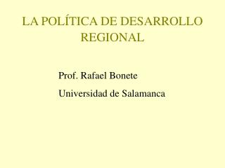 LA POL�TICA DE DESARROLLO REGIONAL