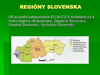 REGIÓNY SLOVENSKA